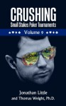 Crushing Small Stakes Poker Tournaments Volume 09 - Jonathan Little, Thomas Weight