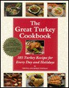 The Great Turkey Cookbook: 385 Turkey Recipes for Every Day and Holidays - Virginia Hoffman, Robert Hoffman, Amy Sibiga