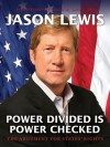 Power Divided is Power Checked - The Argument for States' Rights - Jason Lewis