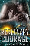 Mercenary Courage (Mandrake Company Book 5) - Ruby Lionsdrake