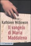 Il vangelo di Maria Maddalena - Kathleen McGowan, Roberta Maresca