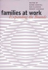 Families at Work: Expanding the Bounds - Naomi Gerstel, Dan Clawson, Robert Zussman