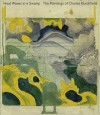 Heat Waves in a Swamp: The Paintings of Charles Burchfield - Cynthia Burlingham