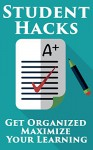 Student Hacks: Learn How To Get Organized And Maximize Your Learning - Tom Jones, Eat Cute