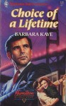 Choice of a Lifetime (Hamilton House, Bk 1) - Barbara Kaye
