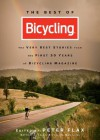 The Best of Bicycling: The Very Best Stories from the First 50 Years of Bicycling Magazine - Peter Flax, the editors of Bicycling, Christopher McDougall