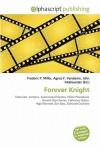Forever Knight - Agnes F. Vandome, John McBrewster, Sam B Miller II