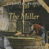 Colonial People: The Miller - Christine Petersen