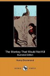The Monkey That Would Not Kill (Illustrated Edition) (Dodo Press) - Henry Drummond, Louis Wain