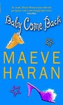 Baby Come Back - Maeve Haran