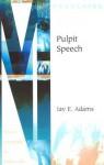 Pulpit Speech - Jay E. Adams