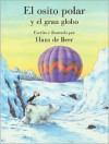 El Osito Polar y El Gran Globo: Little Polar Bear and the Big Balloon - Hans de Beer