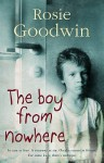 The Boy from Nowhere. Rosie Goodwin - Rosie Goodwin