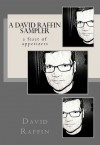 A David Raffin Sampler (a feast of appetizers) - David Raffin