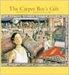The Carpet Boy's Gift - Pegi Deitz Shea, Leane Morin
