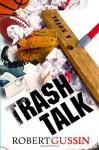 Trash Talk - Robert Gussin