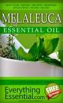 Melaleuca Essential Oil: Uses, Studies, Benefits, Applications & Recipes(Aka Tea Tree Oil) (Wellness Research Series Book 12) - George Shepherd