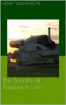 The Secrets of Armored Cars - Henry Williamson