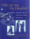 Who Are You, My Daughter? - Ellen F. Davis