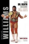Steve Williams: How Dr. Death Became Dr. Life - Steve Williams
