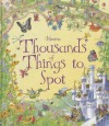 Thousands Of Things To Spot (Usborne 1001 Things To Spot) - Teri Gower