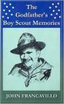 The Godfathers Boyscout Memories - John O. Francavillo