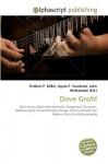 Dave Grohl - Agnes F. Vandome, John McBrewster, Sam B Miller II