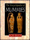 The Encyclopedia Of Mummies - Bob Brier