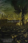 Angel Dust by McHugh, Ian (2014) Paperback - Ian McHugh