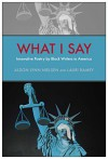 What I Say: Innovative Poetry by Black Writers in America (Modern & Contemporary Poetics) - James Patterson, Nathaniel Mackey, Dawn Lundy Martin, John Keene, Harryette Mullen, Kim Hunter, Tisa Bryant, Claudia Rankine, Renee Gladman, Evie Shockley, Deborah Richards, Aldon Lynn Nielsen, Aldon Lynn Nielsen, Tracie Morris, C.S. Giscombe, C.S. Giscombe, Erica Hunt, F