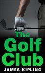 Mystery: The Golf Club (A Jim Ashford Mystery): (Mystery, Suspense, Thriller, Suspense Thriller Mystery) - James Kipling