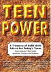 Teen Power: A Treasury of Solid Gold Advice for Today's Teens : From America's Top Youth Speakers, Trainers and Authors - Norm Hull, Eric Chester, Mark Scharenbroich, C. Kevin Wanzer, Gary Zelesky, Harriet Turk, Cara