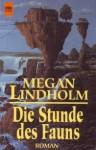 Die Stunde des Fauns - Megan Lindholm, Walter Brumm