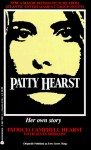Patty Hearst Her Own Story - Patricia Campbell Hearst, Alvin Moscow, Various