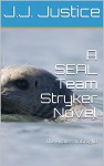 A SEAL Team Stryker Novel: The Pirate's Imbroglio - J.J. Justice