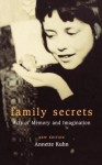 Family Secrets: Acts of Memory and Imagination - Annette Kuhn