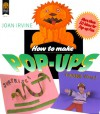 How to Make Pop-Ups - Joan Irvine, Barbara Reid