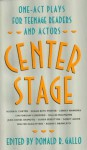 Center Stage: One-Act Plays for Teenage Readers - Donald R. Gallo