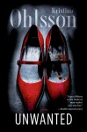 By Kristina Ohlsson Unwanted: A Novel (Reprint) - Kristina Ohlsson