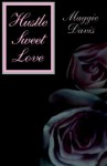 Hustle Sweet Love - Maggie Davis