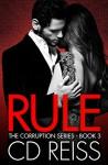Rule (A Mafia Romance) (The Corruption Series Book 3) - CD Reiss