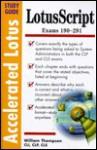 Accelerated LotusScript Study Guide: Exam 190-273 - William Thompson