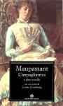 L'impagliatrice e altre novelle - Guy de Maupassant, Mario Picchi, Leone Ginzburg
