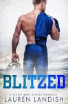 Blitzed: A Secret Baby Sports Romance - Lauren Landish, Resplendent Media, Valorie Clifton
