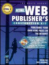 Html Web Publisher's Construction Kit/Book and Cd-Rom: Publishing Your Own Html Pages on the Internet/Book and Cd-Rom - David Fox, Troy Downing