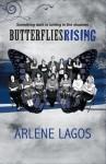Butterflies Rising - Arlene Lagos