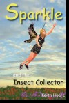 Sparkle and the Insect Collector - Keith Hoare