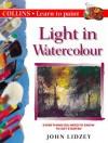 Light In Watercolour (Collins Learn To Paint) - John Lidzey, John Lidsey