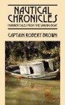 Nautical Chronicles: Mariner Tales from the Sinking Boat - Robert Brown