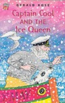 Captain Cool and the Ice Queen Pack of 6 - Gerald Rose